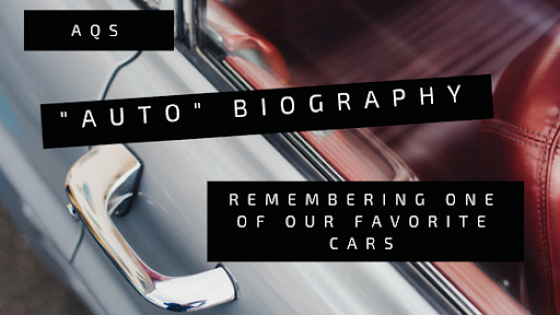 "AQS ""Auto""-biography: Remembering One of Our Favorite Cars"